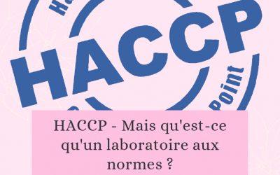 HACCP – Mais qu'est-ce qu'un laboratoire aux normes ?